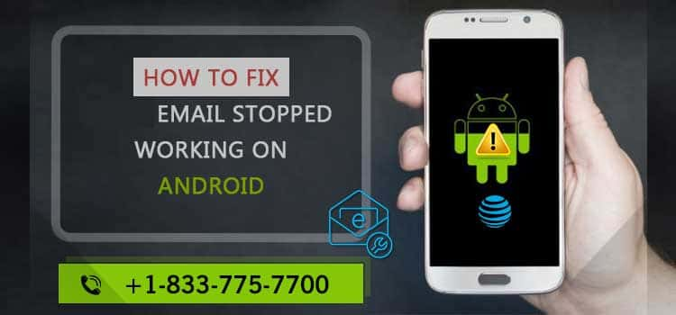 How to Fix AT&T Email Stopped Working on Android?